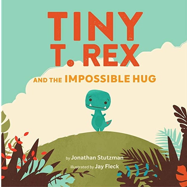 Tiny T-Rex & The Impossible Hug - Children's Hardback Book