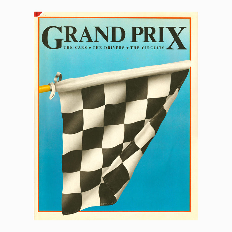 Grand Prix Book The Cars The Drivers The Circuits