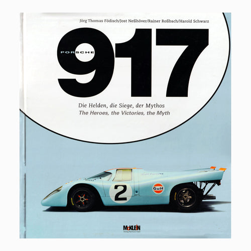 Porsche 917 The Heroes, the Victories, the Myth Book