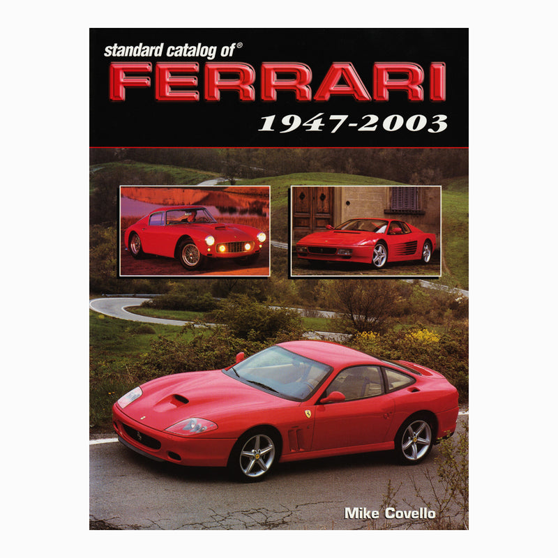 Book - Standard Catalog of Ferrari 1947-2003 By Mike Covello