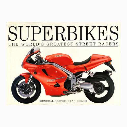 Superbikes The World's Greatest Street Racers Book