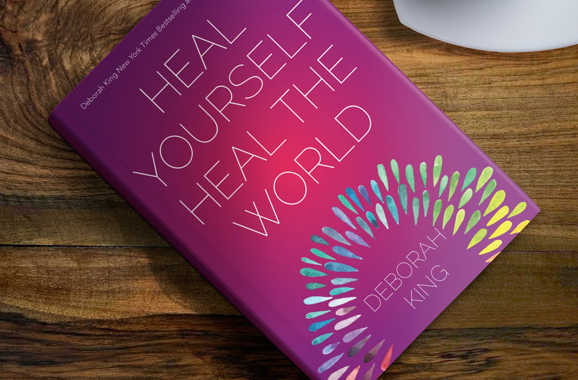 Heal Yourself--Heal the World, by Deborah King
