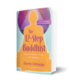 The 12-Step Buddhist 10th Anniversary Edition