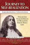 Journey to Self-realization: Collected Talks and Essays on Realizing God in Daily Life: Volume 3