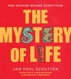 The Mystery of Life: How Nothing Becomes Everything