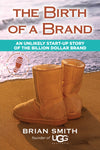 The Birth of a Brand: Launching Your Entrepreneurial Passion and Soul
