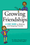 Growing Friendships by Dr Eileen Kennedy-Moore and Christine McLaughlin