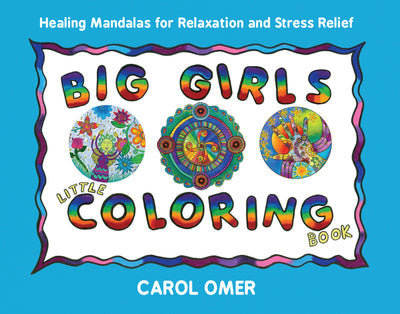 Big Girls Little Coloring Book: Healing Mandalas for Relaxation and Stress Relief