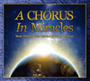 A Chorus in Miracles Soundtrack: A Musical Celebration of the 50th Anniversary of the Spiritual Classic A Course in Miracles