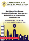 Outside All the Boxes: Relationship-Based Approaches to Building an Integrative Model of Care by JENNIFER BLAIR & CYNTHIA MILLER,