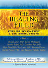 The Healing Field: Exploring Energy & Consciousness Video on Demand