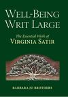 Well-Being Writ Large: The Essential Work of Virginia Satir
