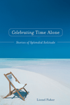 Celebrating Time Alone: Stories of Splendid Solitude