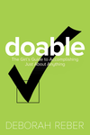 Doable: The Girl's Guide to Accomplishing Just About Anything