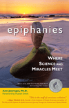 Epiphanies: Where Science and Miracles Meet