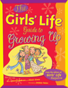 The Girls' Life Guide to Growing Up