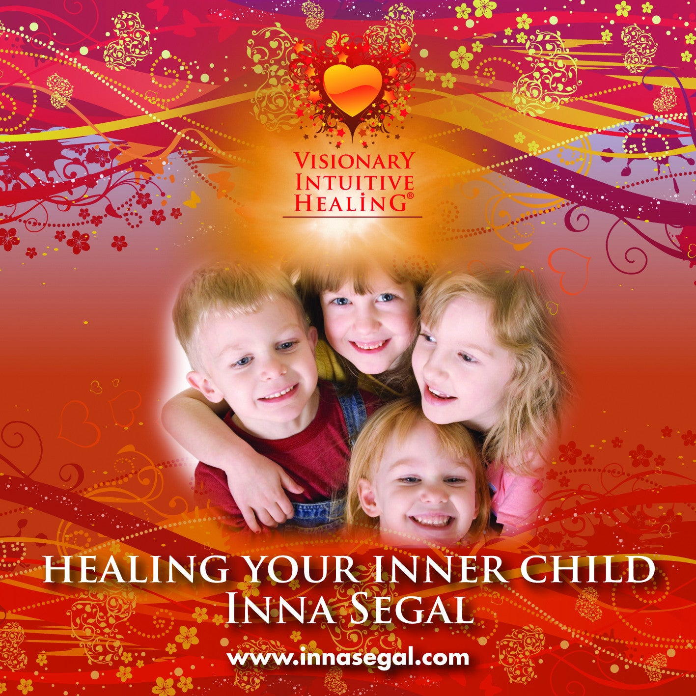 Healing Your Inner Child: Visionary Intuitive Healing