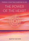 The Power of the Heart (Book): Finding Your True Purpose in Life