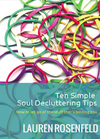 Ten Simple Soul Decluttering Tips: How to let go of the stuff that's binding you