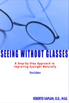 Seeing Without Glasses: A Step-by-Step Approach to Improving Eyesight Naturally
