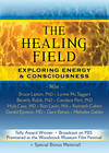 The Healing Field: Exploring Energy & Consciousness Special Expanded Edition DVD