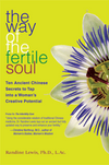 The Way of the Fertile Soul: Ten Ancient Secrets to Tap Into a Woman's Creative Power