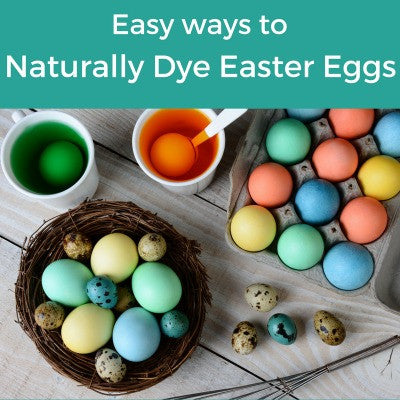Easy Ways to Naturally Dye Easter Eggs