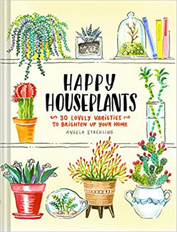 Happy Houseplants by Angela Steaechling