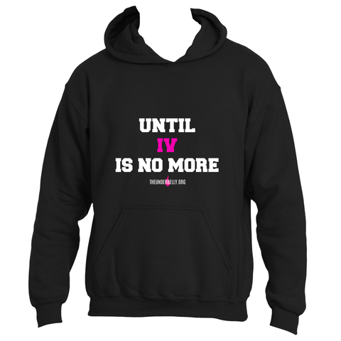 Until IV Is No More Unisex Hoodie