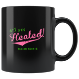Mug I am Healed Ceramic Coffee Mug | Shop Sassy Chick