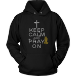 Keep Calm and Pray On Hoodie | Shop Sassy Chick