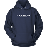I'm A Virgin Hoodies