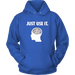 Just Use It Hoodies - Shop Sassy Chick