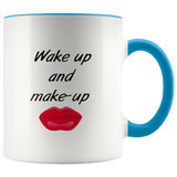 Wake Up And Make Up Mugs