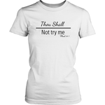 Mug Thou Shall Not Try Me Women's Unisex T-Shirt - White | Shop Sassy Chick