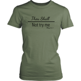 Mug Thou Shall Not Try Me Women's Unisex T-Shirt - Fatigue | Shop Sassy Chick