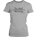 Mug Thou Shall Not Try Me Women's Unisex T-Shirt - Grey | Shop Sassy Chick
