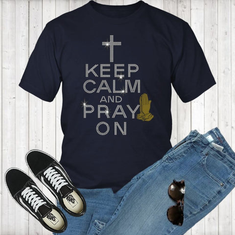 Keep Calm and Pray On - Shop Sassy Chick