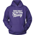 Thou Shall Get Her Own Money Hoodie