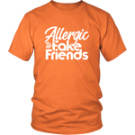 Allergic To Fake Friends Unisex T-Shirt | Shop Sassy Chick