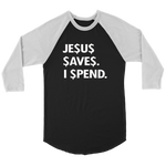 Jesus Save Spend Long Sleeves
