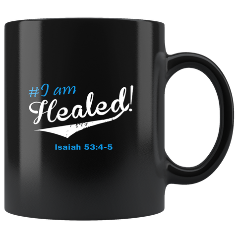 Mug Blue I am Healed Ceramic Coffee Mug | Shop Sassy Chick