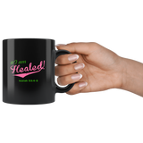 Mug I am Healed Ceramic Coffee Mug -2 | Shop Sassy Chick