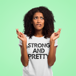 Strong And Pretty T-Shirt 1 - Shop Sassy Chick