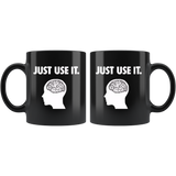 Just Use It Mugs