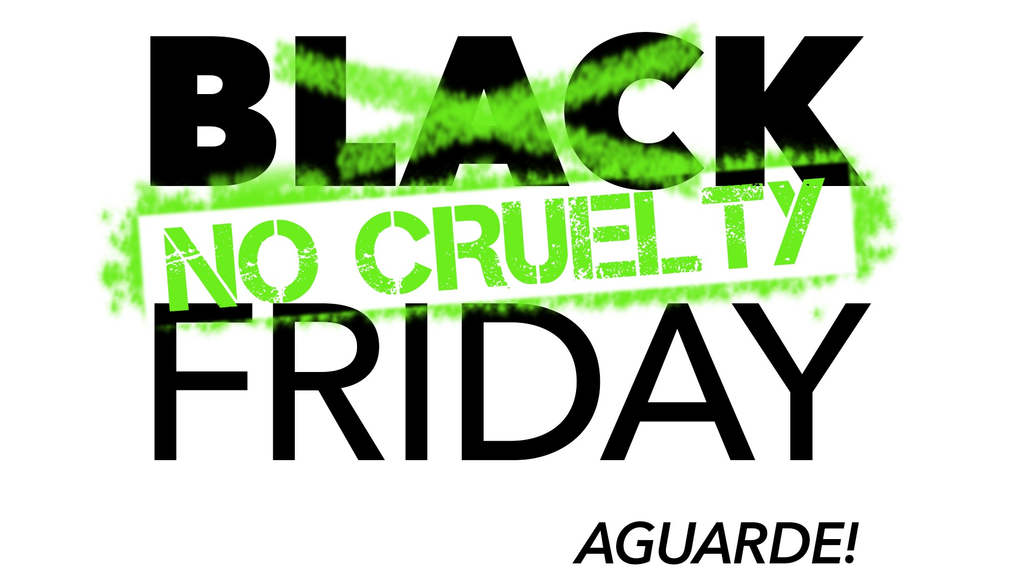 "Quinze Dias de ""No Cruelty Friday"""