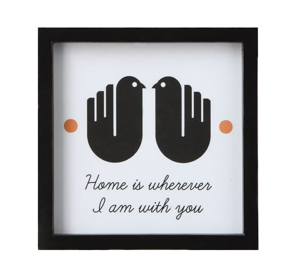 """Home Is Wherever I Am With You"" Framed Wall Art"