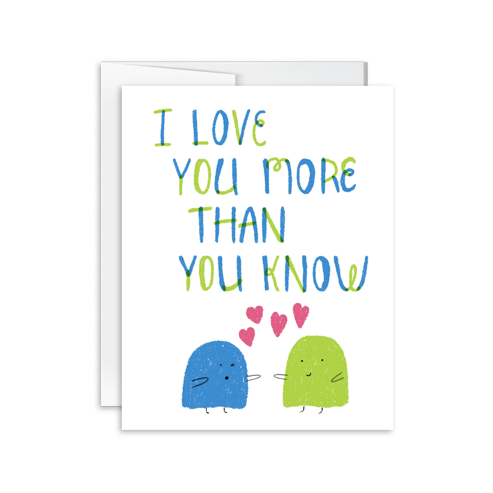 I Love You More Than You Know Card