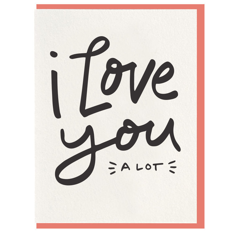 Dahlia Press - I Love You A Lot Card