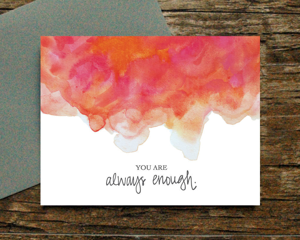 You are always enough.